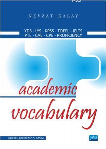 Academic Vocabulary; KPDS-ÜDS-LYS-TOEFL-IELTS-PROFICIENCY