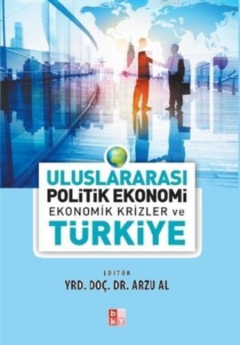 Uluslararası Politik Ekonomi; Ekonomik Krizler ve Türkiye