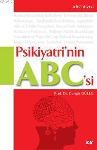 Psikiyatrinin A - B - C'si; Ruhsal Bozukluklar, Tanı ve Tedavisi