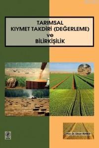 Tarımsal Kıymet Takdiri (Değerleme)ve Bilirkişilik