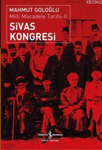 Sivas Kongresi - Milli Mücadele Tarihi II