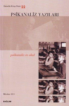 Psikanaliz Yazıları 22; Psikanaliz ve Okul