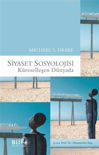 Siyaset Sosyolojisi; Küreselleşen Dünyada
