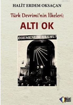 Türk Devrimi'nin İlkeleri: Altı Ok