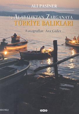 Alabalıktan Zarganaya Türkiye Balıkları (Ciltli)