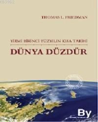 Dünya Düzdür; Yirmi Birinci Yüzyılın Kısa Tarihi