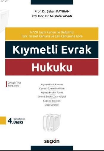 Kıymetli Evrak Hukuku; Yeni Türk Ticaret Kanunu'na Göre