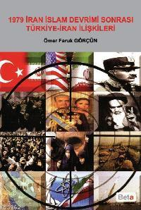 1979 İran İslam Devrimi Sonrası Türkiye-iran İlişkileri