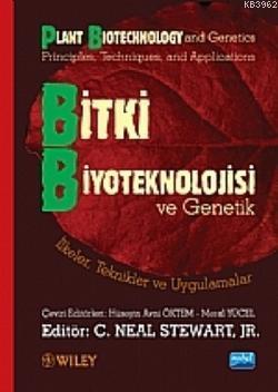Bitki Biyoteknolojisi ve Genetik İlkeler, Teknikler ve Uygulamalar