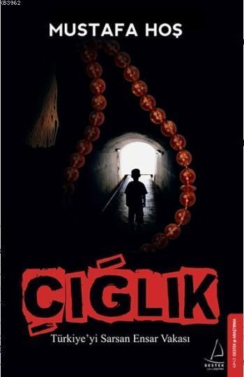 Çığlık; Türkiye'yi Sarsan Ensar Vakası