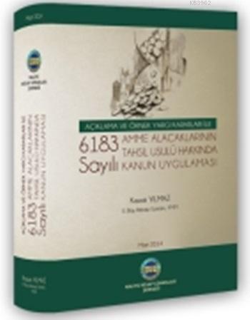 6183 Sayılı Amme Alacaklarının Tahsil Usulü Hakkında Kanun Uygulaması