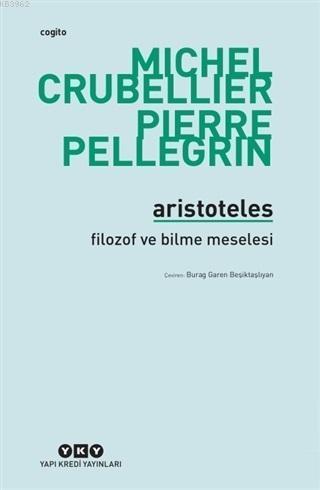 Aristoteles - Filozof ve Bilme Meselesi