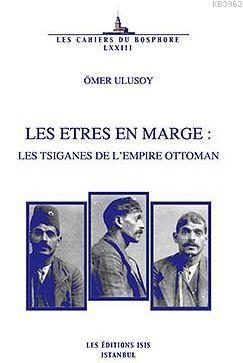 Les Etres En Marge : Les Tsiganes De L'empire Ottoman