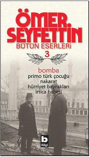 Bomba; Bütün Eserleri 3