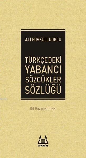 Türkçedeki Yabancı Sözcükler Sözlüğü
