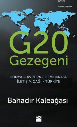 G20 Gezegeni; Dünya-Avrupa-Demokrasi-İletişim Çağı-Türkiye