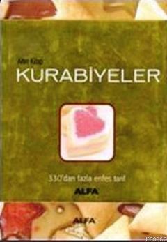 Altın Kitap Kurabiyeler; 330'dan Fazla Enfes Tarif