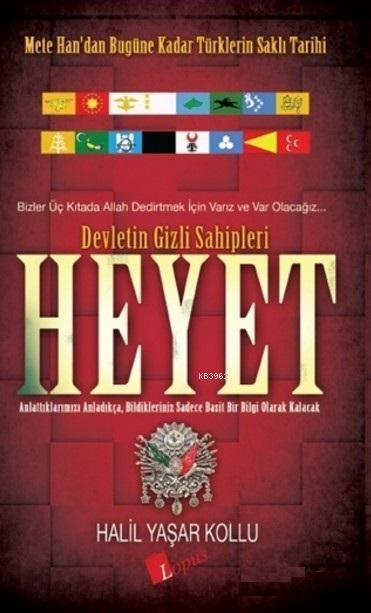 Heyet Devletin Gizli Sahipleri; Mete Han'dan Bugüne Kadar Türklerin Saklı Tarihi
