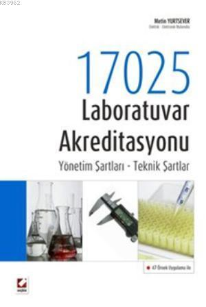 17025 Laboratuvar Akreditasyonu; Yönetim Şartları  Teknik Şartlar