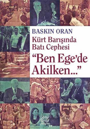 Kürt Barışında Batı Cephesinde; Ben Ege'de Akilken...