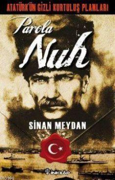 Atatürk'ün Gizli Kurtuluş Planları Parola Nuh