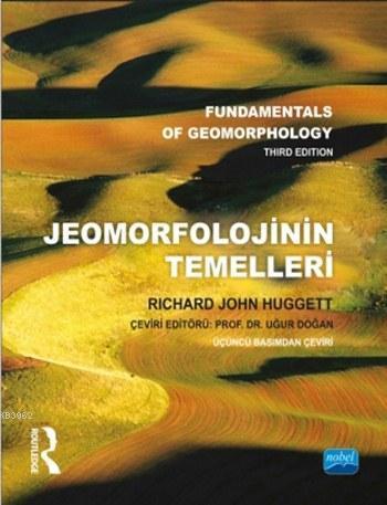 Jeomorfolojinin Temelleri; Fundamentals of Geomorphology