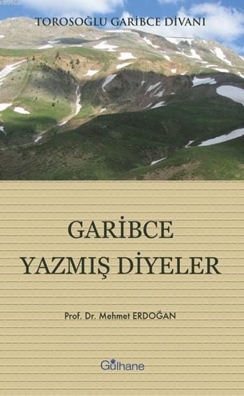 Garibce Yazmış Diyeler; Torosoğlu Garibce Divanı