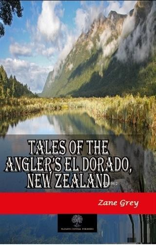Tales of the Angler's El Dorado, New Zealand