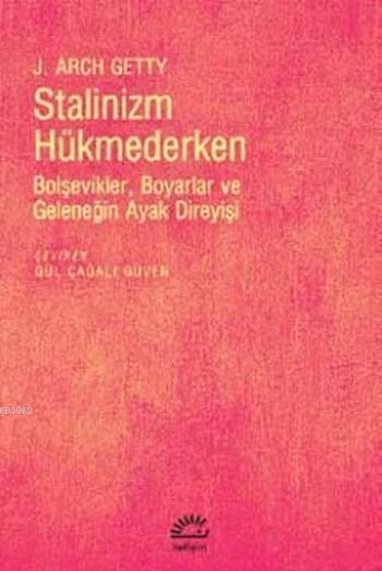 Stalinizm Hükmederken; Bolşevikler, Boyarlar ve Geleneğin Ayak Direyişi