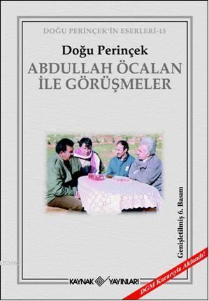 Abdullah Öcalan İle Görüşmeler; DGM Kararıyla Aklandı!