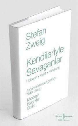 Kendileriyle Savaşanlar (Ciltli); Hölderlin - Kleist - Nietzsche)