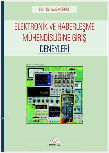 Elektronik ve Haberleşme Mühendisliğine Giriş Deneyleri