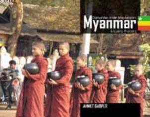 Myanmar & Luang Prabang; Dünyadan İnsan Manzaraları