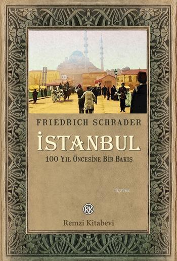 İstanbul; 100 Yıl Öncesine Bir Bakış