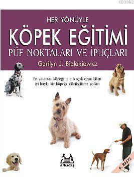 Her Yönüyle Köpek Eğitimi; Püf Noktaları ve İpuçları