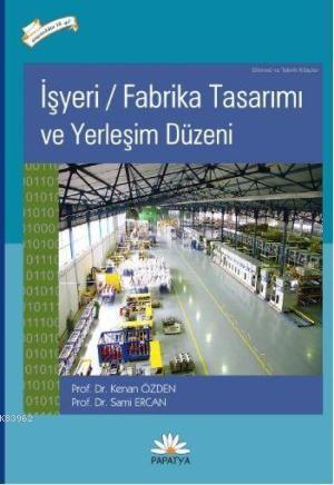 İşyeri Fabrika Tasarımı ve Yerleşim Düzeni