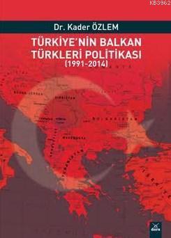 Türkiye'nin Balkan Türkleri Politikası; 1991-2014