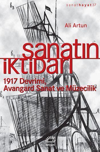 Sanatın İktidarı; 1917 Devrimi Avangard Sanat ve Müzecilik