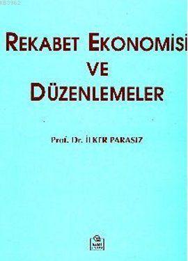 Rekabet Ekonomisi ve Düzenlemeler