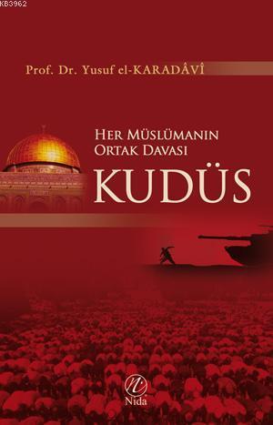 Her Müslümanın Ortak Davası Kudüs