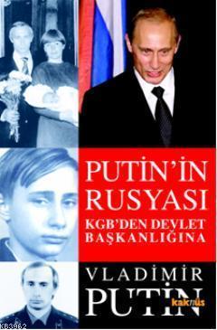 Putin'in Rusyası; Kgb'den Devlet Başkanlığına