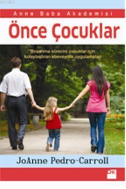 Önce Çocuklar; Boşanma sürecini çocuklar için kolaylaştıran ebeveynlik uygulamaları