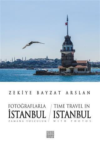 Fotoğraflarla İstanbul Zamana Yolculuk - Time Travel İn Istanbul With Photos