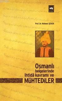 Osmanlı Belgelerinde İhtidâ Kavramı ve Mühtedîler