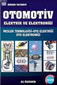 Otomotiv Elektrik ve Elektroniği; Meslek Teknolojisi - Oto Elektriği - Oto Elektroniği