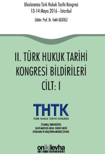 II. Türk Hukuk Tarihi Kongresi Bildirileri (2 Cilt)