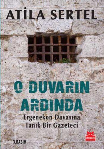 O Duvarın Ardında; Ergenekon Davasına Tanık Bir Gazeteci