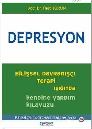 Depresyon; Bilişsel Davranışçı Terapi Işığında Kendine Yardım Kılavuzu