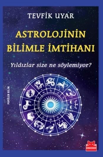 Astrolojinin Bilimle İmtihanı; Yıldızlar Size Ne Söylemiyor?