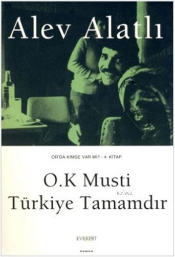 O.K Musti Türkiye Tamamdır; Or'da Kimse Var mı? 4. Kitap